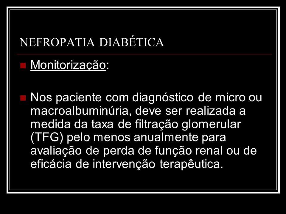NEFROPATIA DIABÉTICA Monitorização: