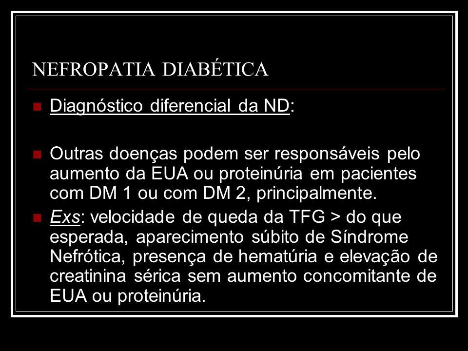 NEFROPATIA DIABÉTICA Diagnóstico diferencial da ND:
