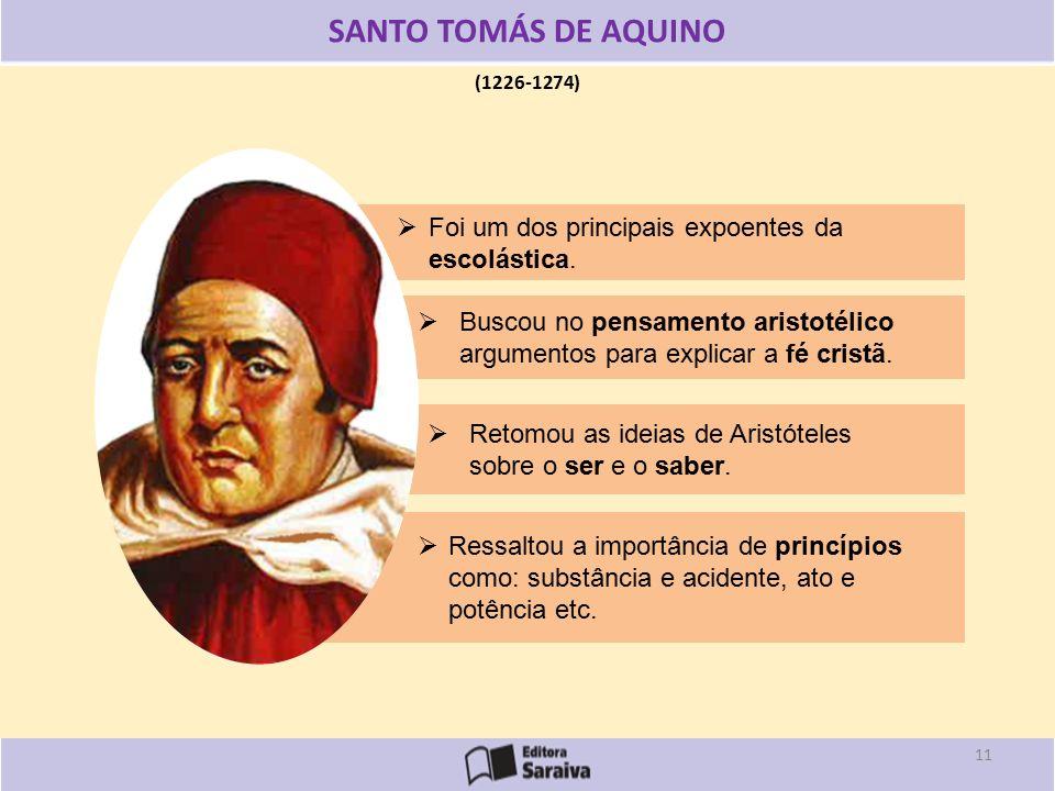 SANTO TOMÁS DE AQUINO Foi um dos principais expoentes da escolástica.