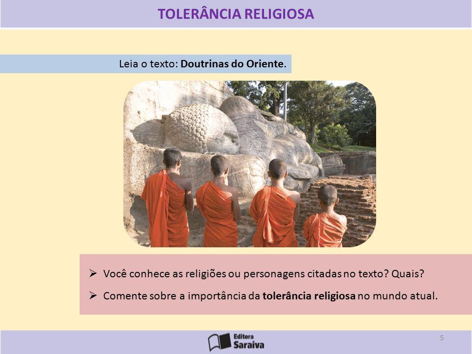 TOLERÂNCIA RELIGIOSA Leia o texto: Doutrinas do Oriente.