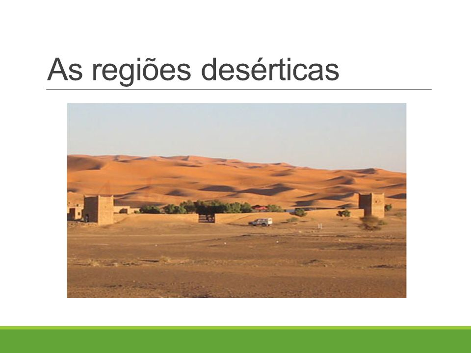 As regiões desérticas