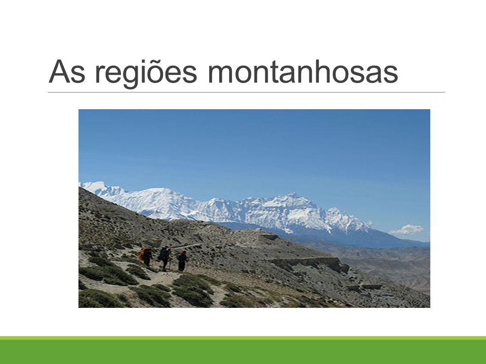 As regiões montanhosas