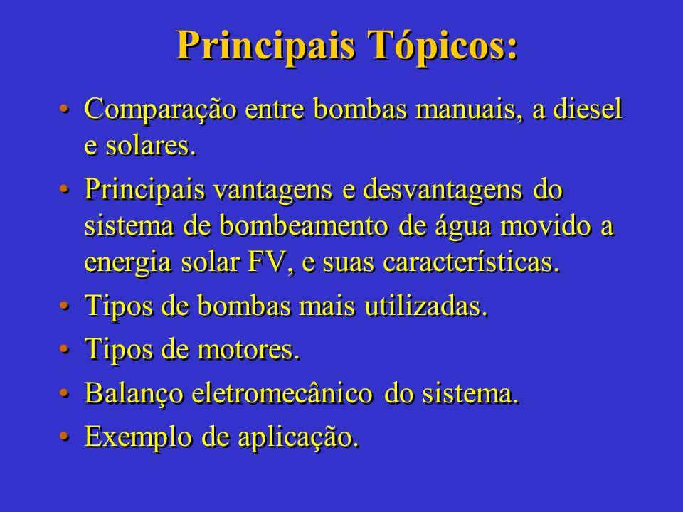 Principais Tópicos: Comparação entre bombas manuais, a diesel e solares.