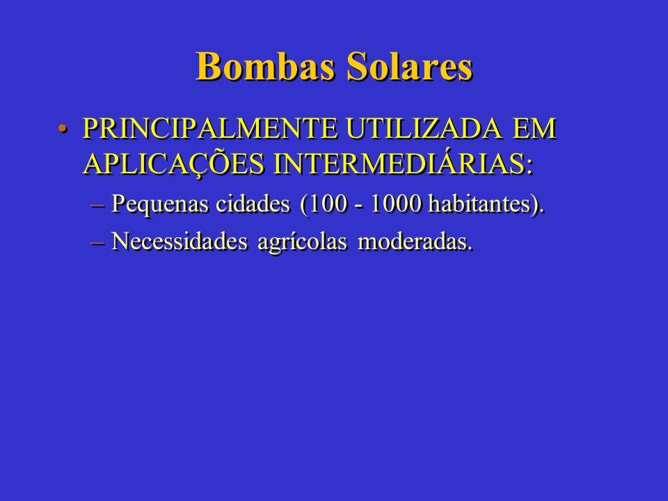 Bombas Solares PRINCIPALMENTE UTILIZADA EM APLICAÇÕES INTERMEDIÁRIAS: