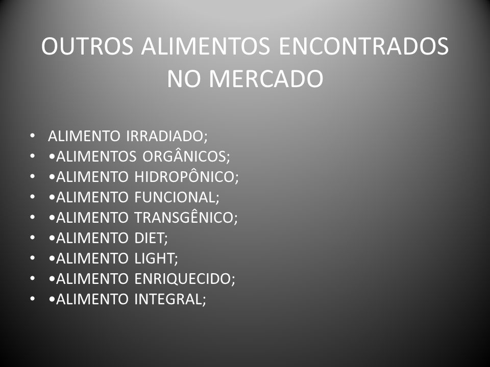OUTROS ALIMENTOS ENCONTRADOS NO MERCADO