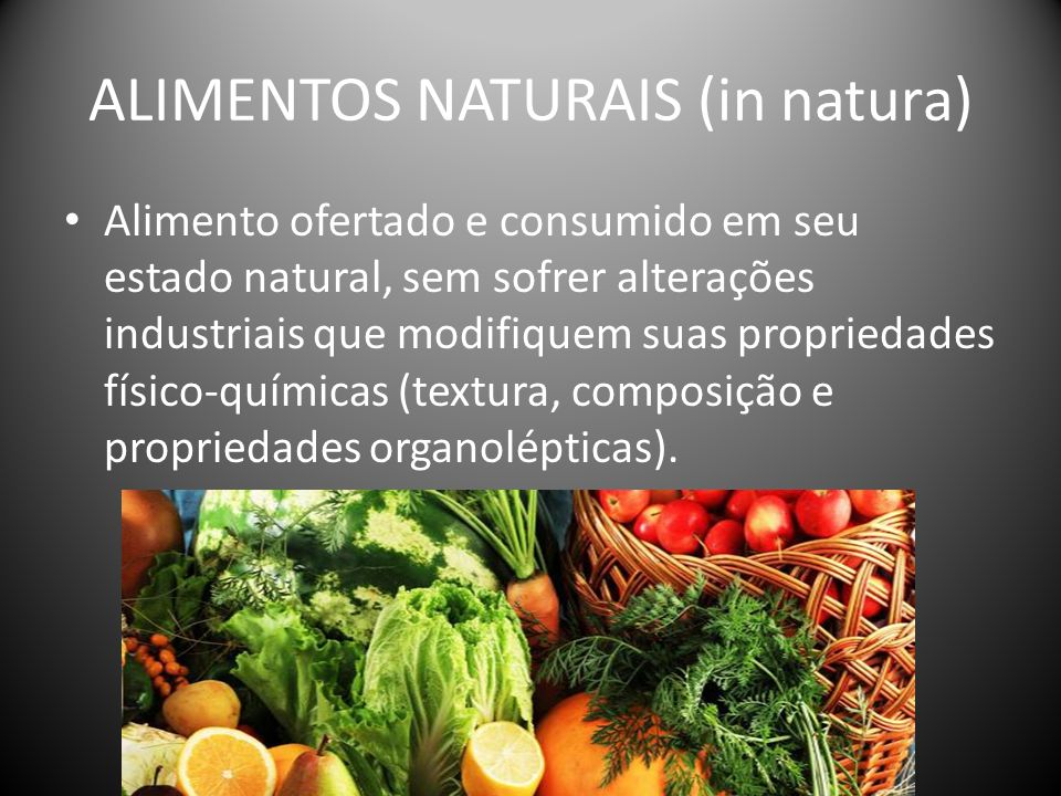ALIMENTOS NATURAIS (in natura)