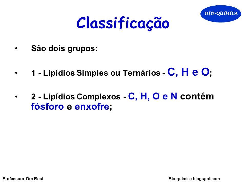 Classificação São dois grupos: