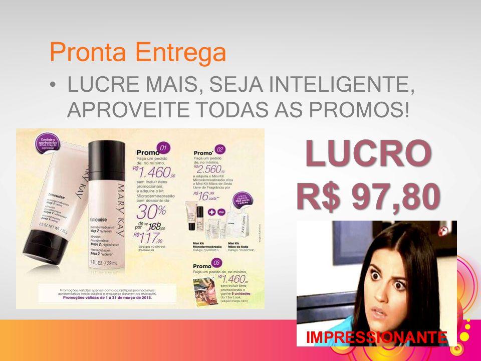 LUCRO R$ 97,80 Pronta Entrega