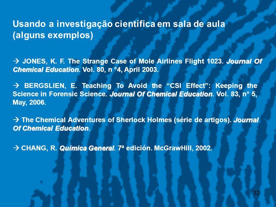 Usando a investigação científica em sala de aula (alguns exemplos)