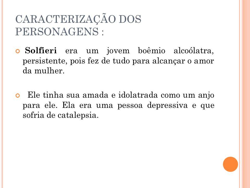 CARACTERIZAÇÃO DOS PERSONAGENS :