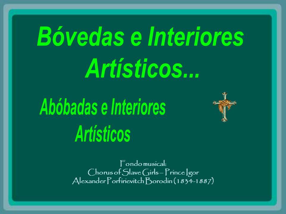 Bóvedas e Interiores Artísticos... Abóbadas e Interiores Artísticos