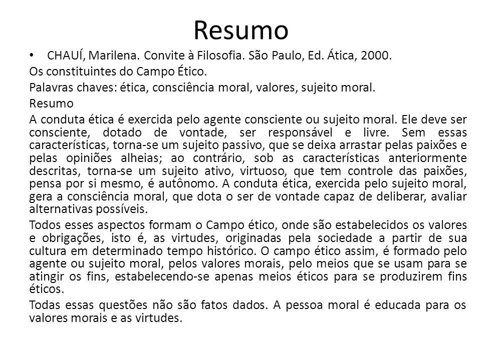 Resumo CHAUÍ, Marilena. Convite à Filosofia. São Paulo, Ed. Ática, 2000. Os constituintes do Campo Ético.
