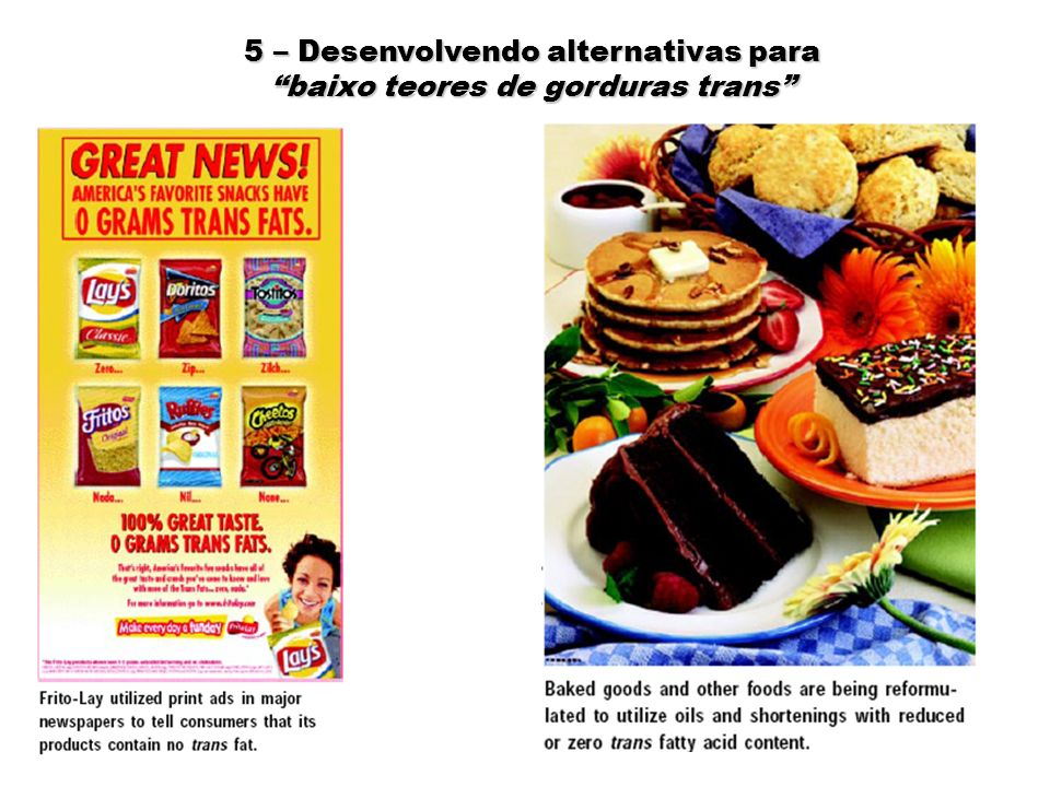 5 – Desenvolvendo alternativas para baixo teores de gorduras trans