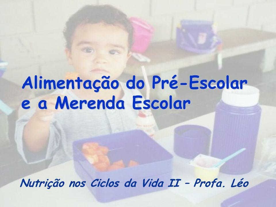Alimentação do Pré-Escolar e a Merenda Escolar