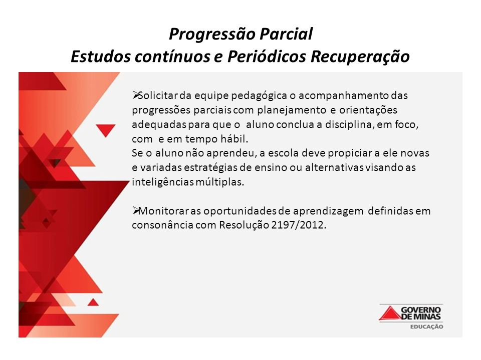 Progressão Parcial Estudos contínuos e Periódicos Recuperação