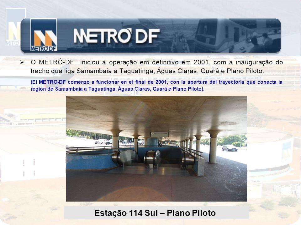 Estação 114 Sul – Plano Piloto Estação Praça do Relógio - Taguatinga