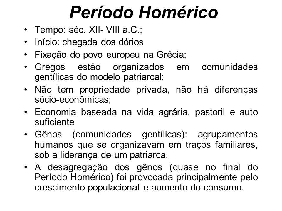 Período Homérico Tempo: séc. XII- VIII a.C.;