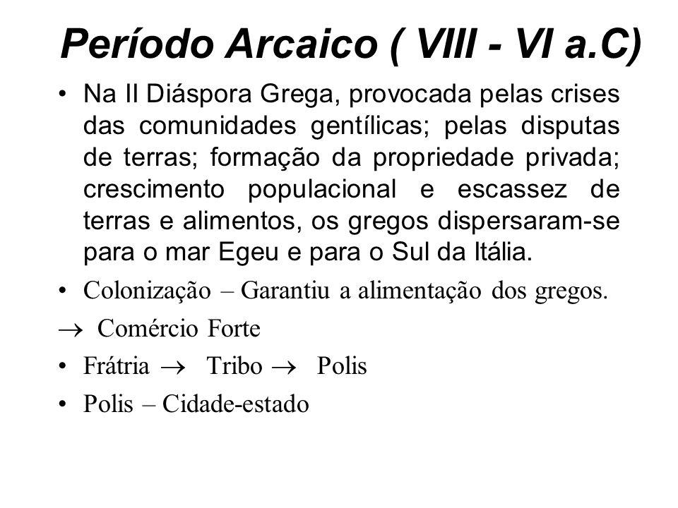 Período Arcaico ( VIII - VI a.C)