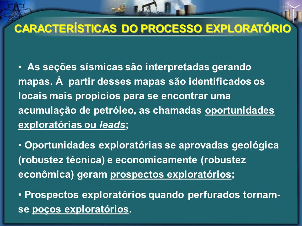 CARACTERÍSTICAS DO PROCESSO EXPLORATÓRIO