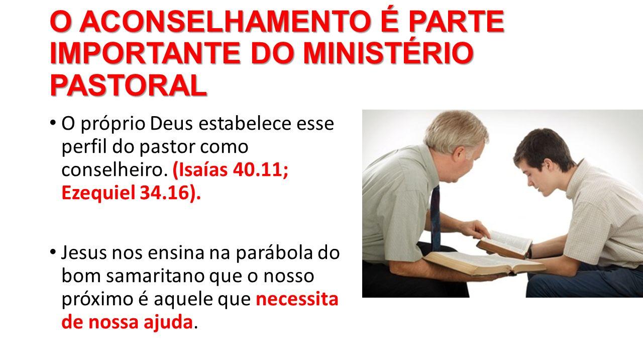 O ACONSELHAMENTO É PARTE IMPORTANTE DO MINISTÉRIO PASTORAL