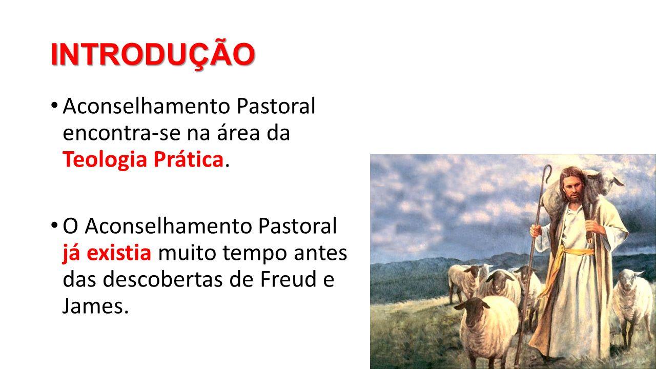 INTRODUÇÃO Aconselhamento Pastoral encontra-se na área da Teologia Prática.