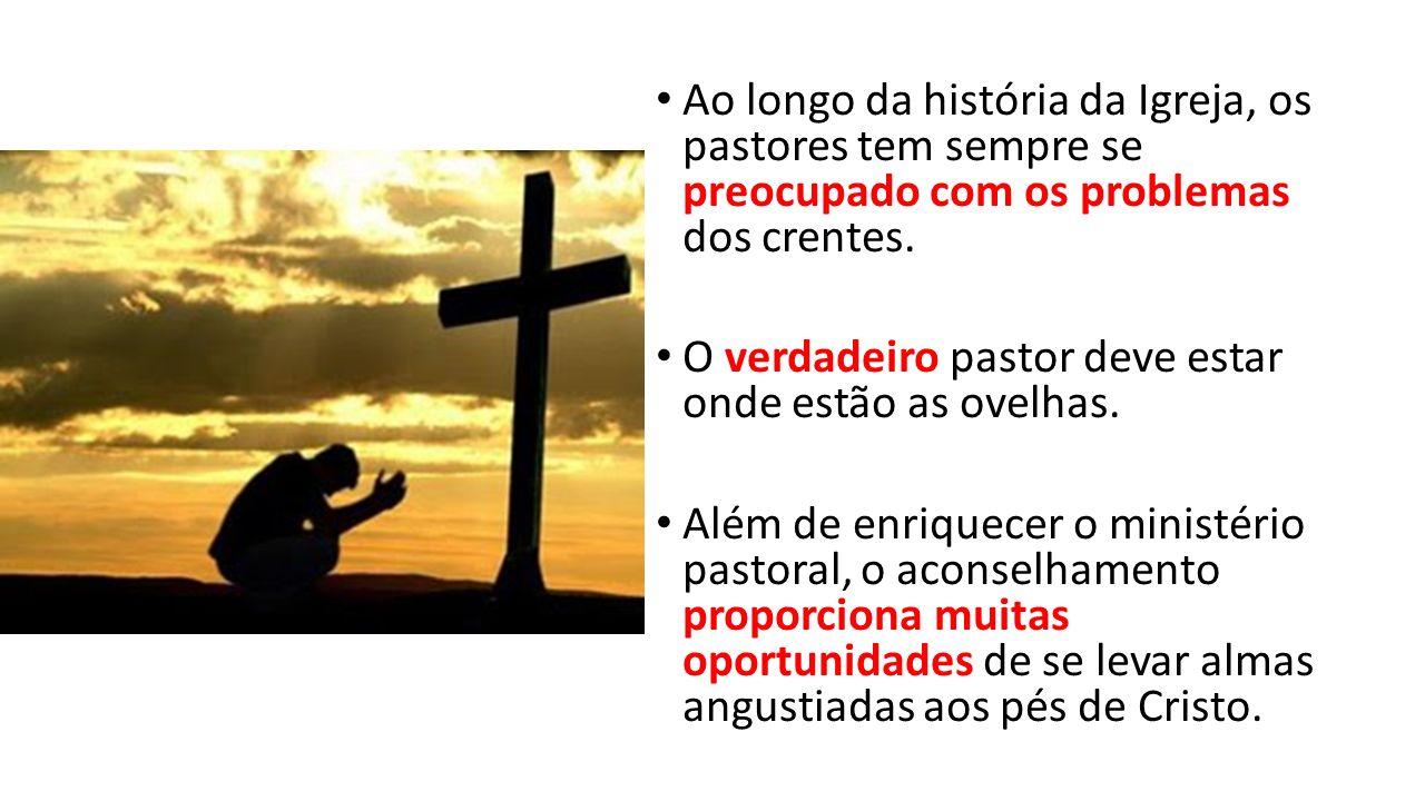 Ao longo da história da Igreja, os pastores tem sempre se preocupado com os problemas dos crentes.