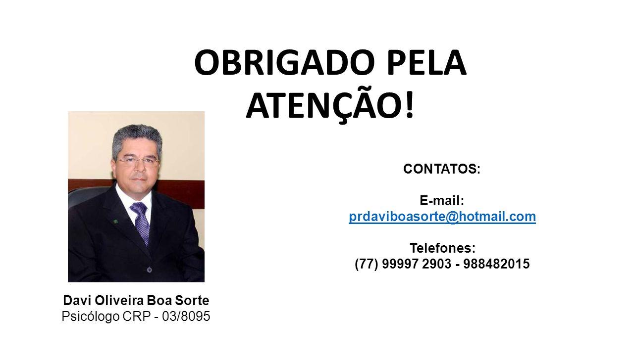 E-mail: prdaviboasorte@hotmail.com Davi Oliveira Boa Sorte
