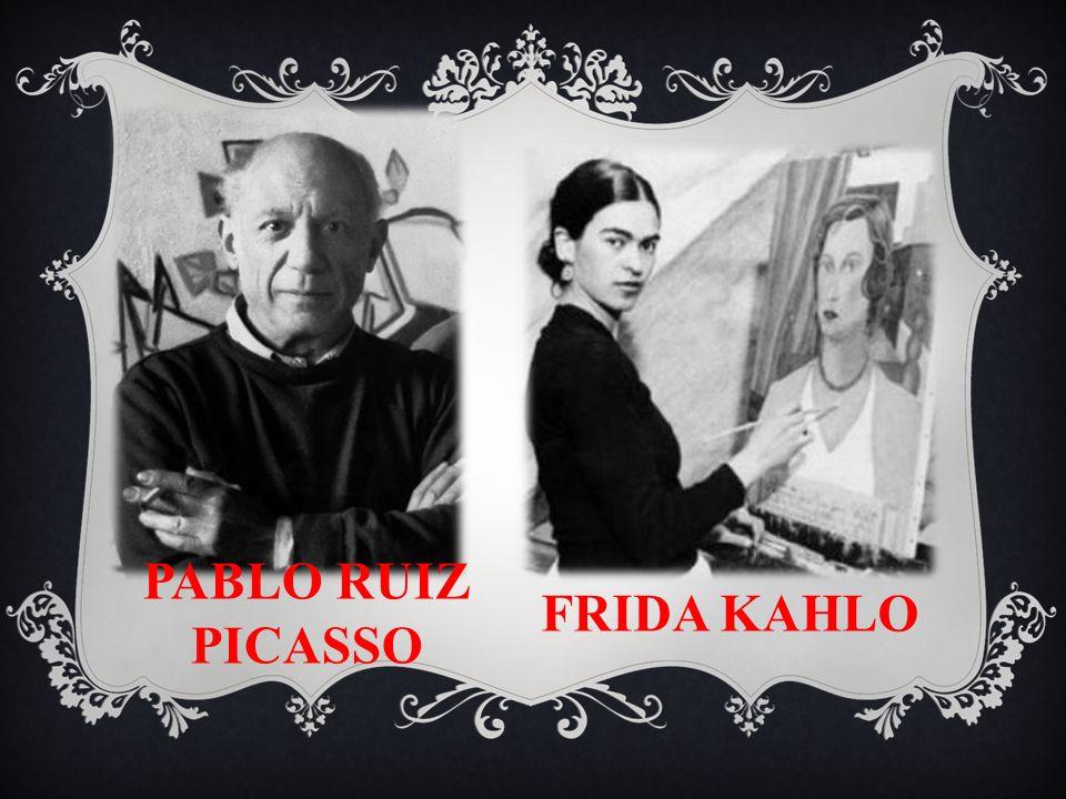 PABLO RUIZ PICASSO FRIDA KAHLO