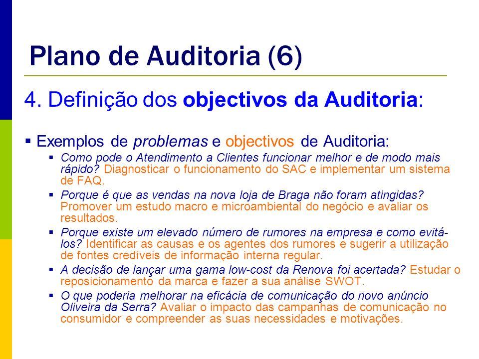Plano de Auditoria (6) 4. Definição dos objectivos da Auditoria: