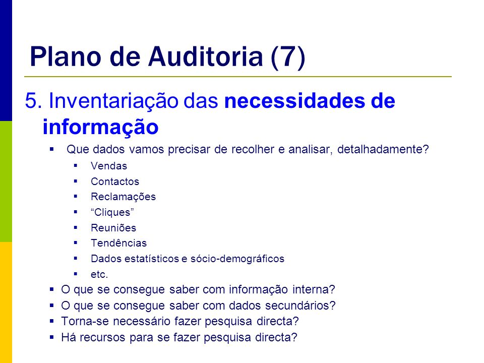 Plano de Auditoria (7) 5. Inventariação das necessidades de informação