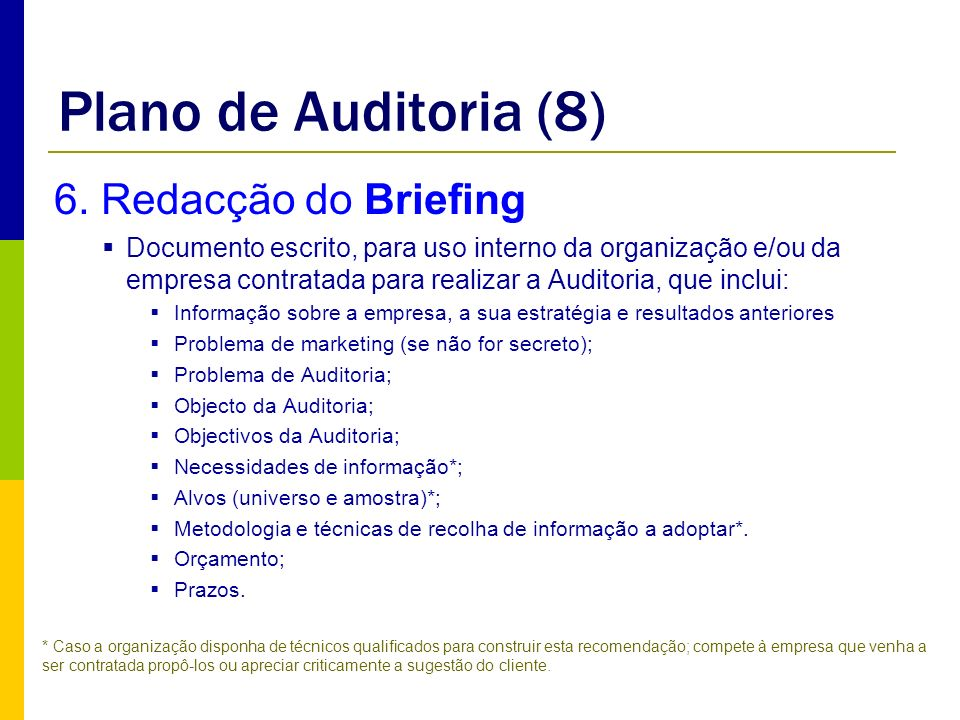Plano de Auditoria (8) 6. Redacção do Briefing