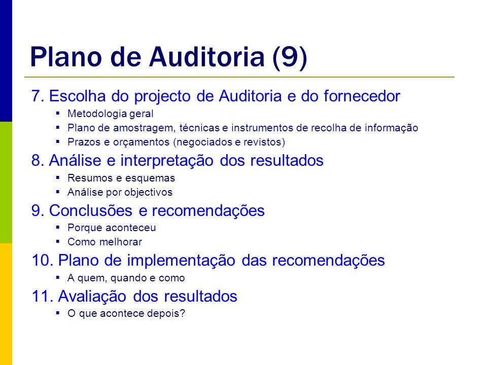 Plano de Auditoria (9) 7. Escolha do projecto de Auditoria e do fornecedor. Metodologia geral.