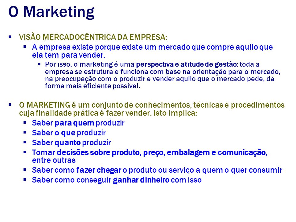 O Marketing VISÃO MERCADOCÊNTRICA DA EMPRESA: