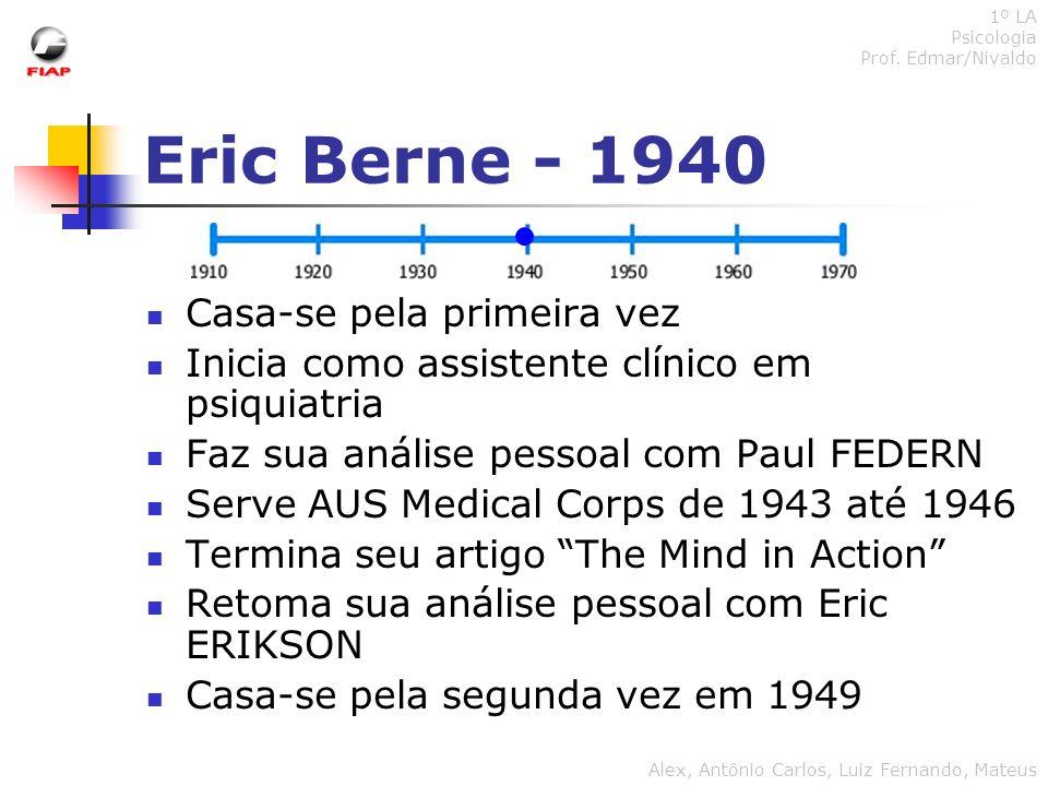 Eric Berne - 1940 Casa-se pela primeira vez