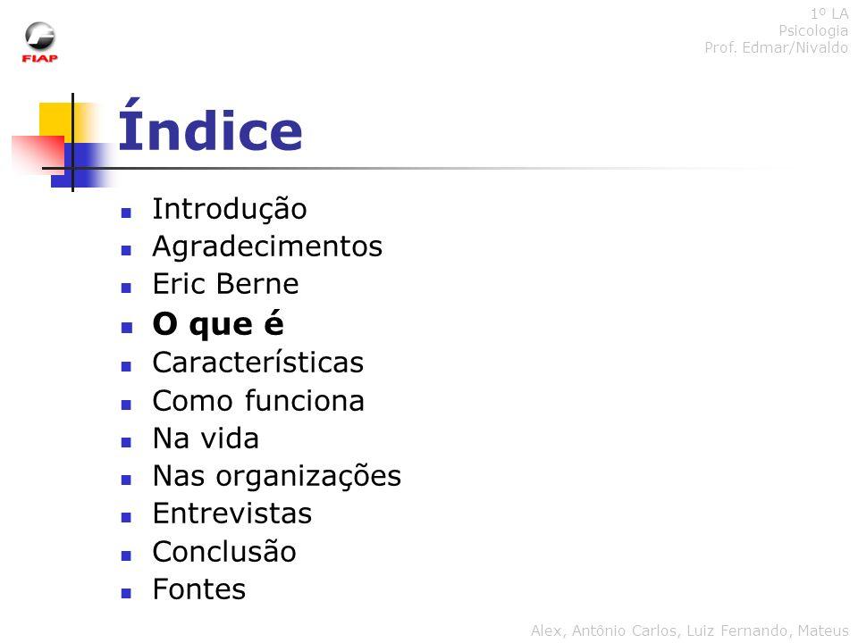 Índice O que é Introdução Agradecimentos Eric Berne Características