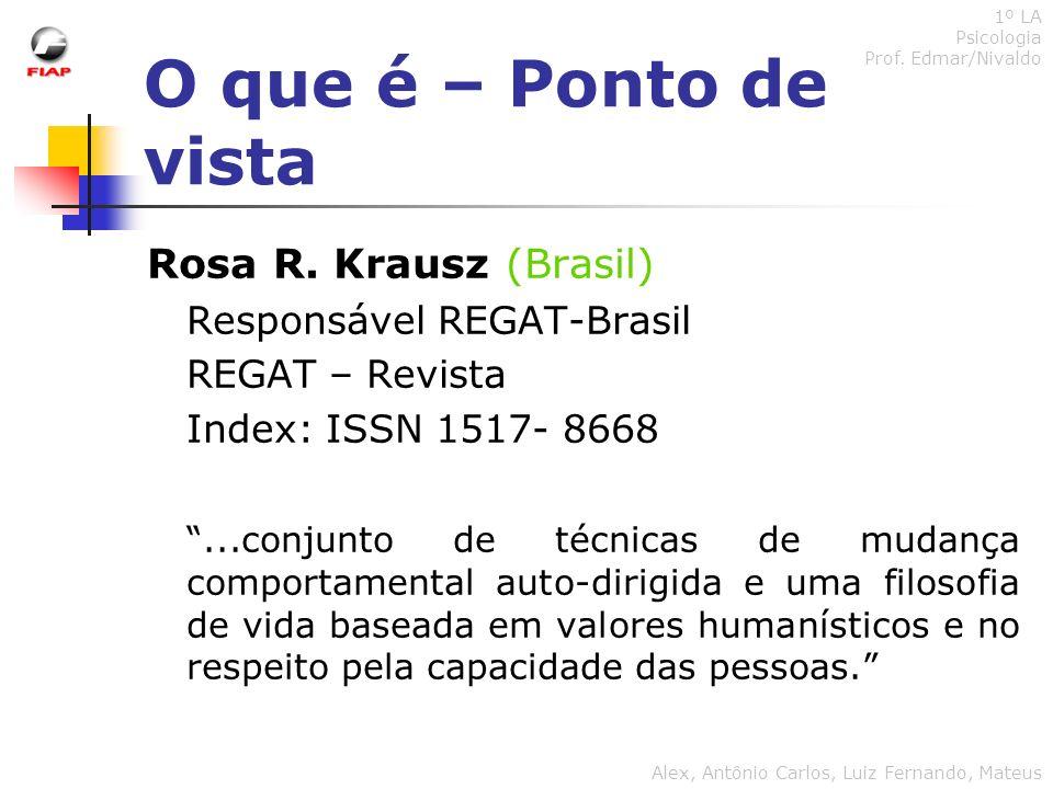 O que é – Ponto de vista Rosa R. Krausz (Brasil)