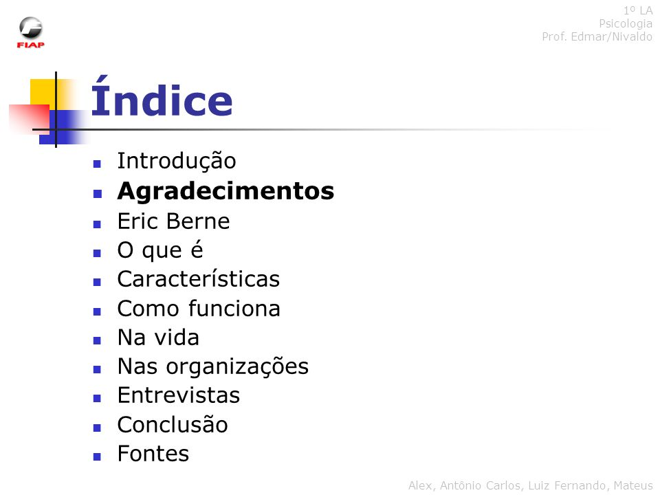 Índice Agradecimentos Introdução Eric Berne O que é Características