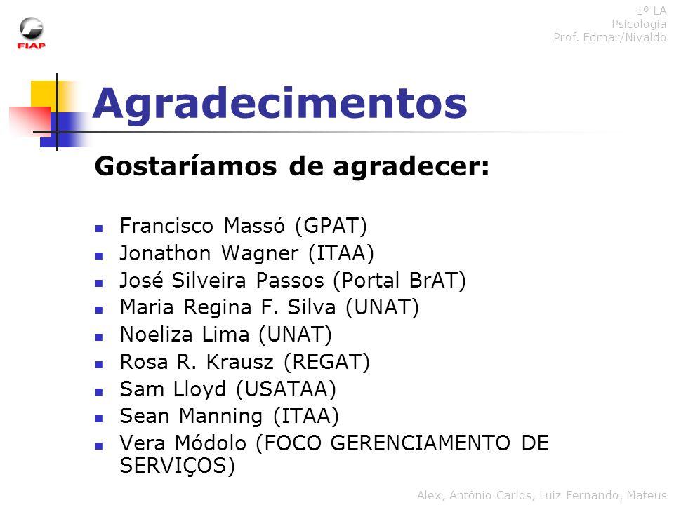 Agradecimentos Gostaríamos de agradecer: Francisco Massó (GPAT)