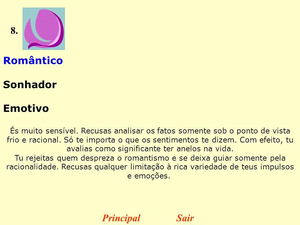 8. Romântico Sonhador Emotivo Principal Sair