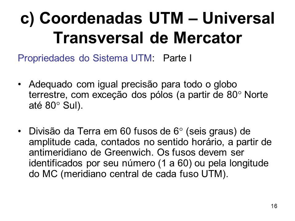 c) Coordenadas UTM – Universal Transversal de Mercator