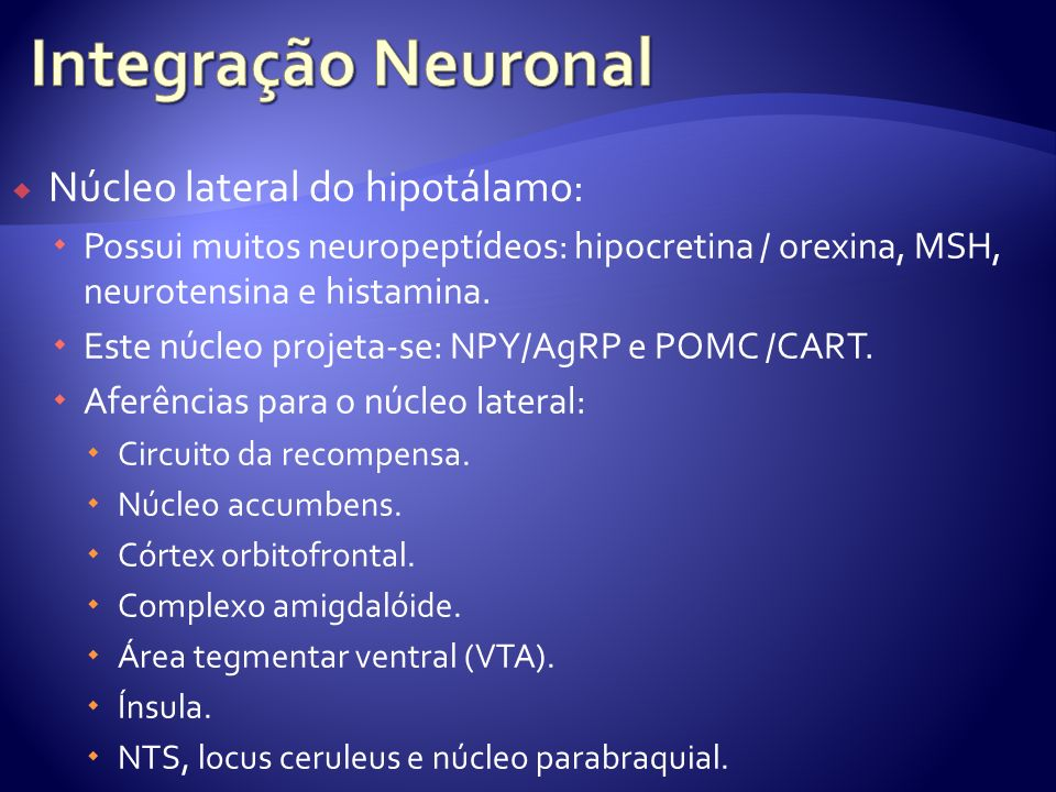 Integração Neuronal Núcleo lateral do hipotálamo: