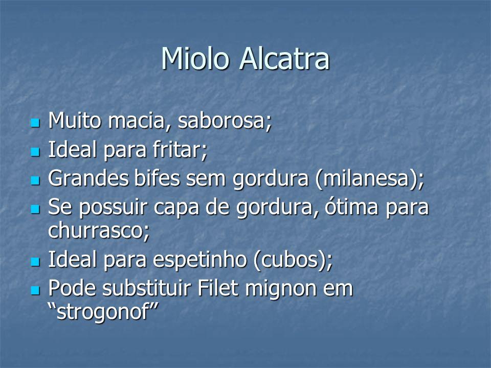Miolo Alcatra Muito macia, saborosa; Ideal para fritar;