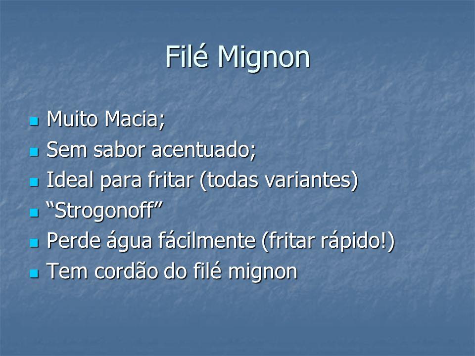 Filé Mignon Muito Macia; Sem sabor acentuado;
