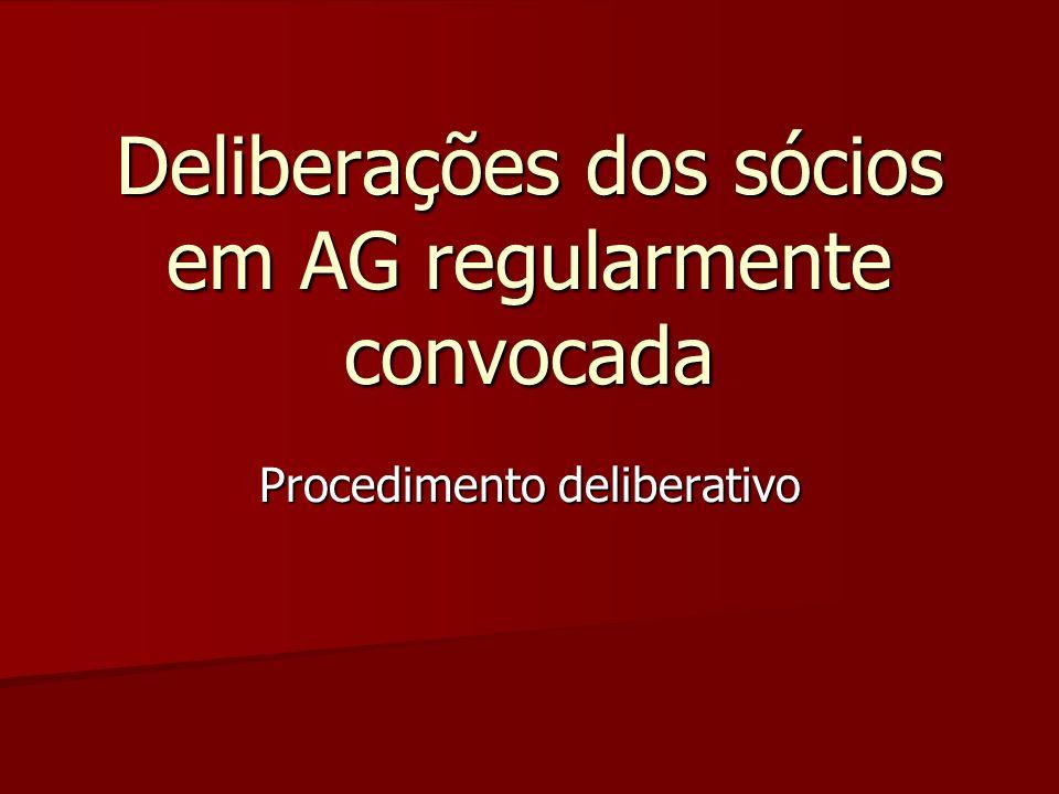 Deliberações dos sócios em AG regularmente convocada