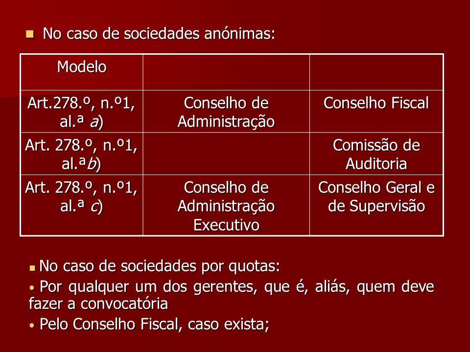 No caso de sociedades anónimas: Modelo Art.278.º, n.º1, al.ª a)