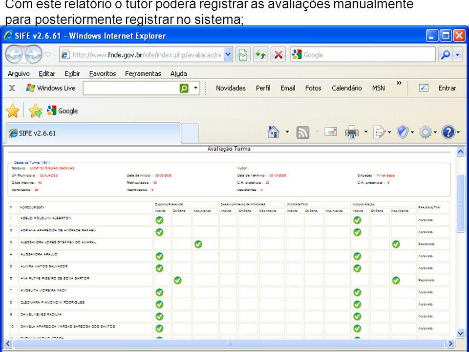 Com este relatório o tutor poderá registrar as avaliações manualmente para posteriormente registrar no sistema;