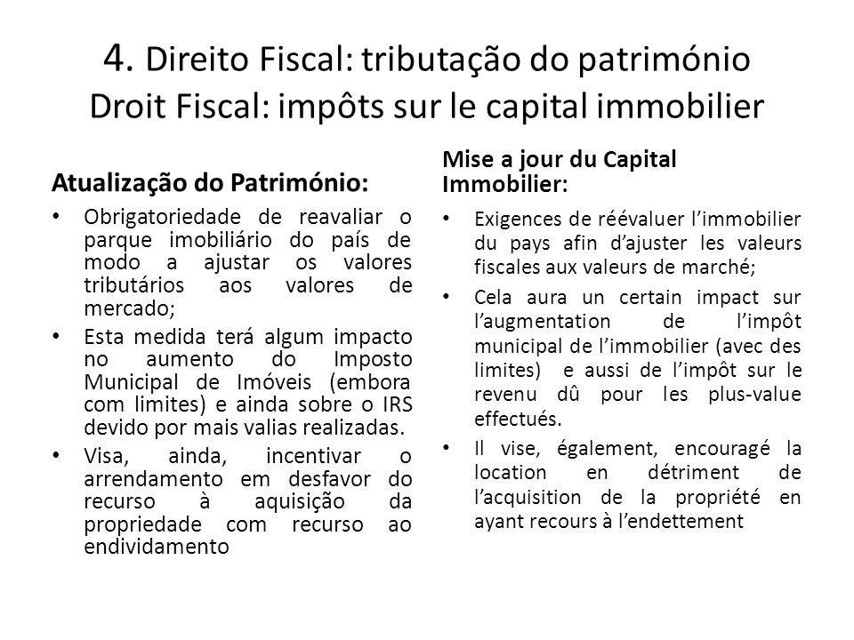 4. Direito Fiscal: tributação do património Droit Fiscal: impôts sur le capital immobilier