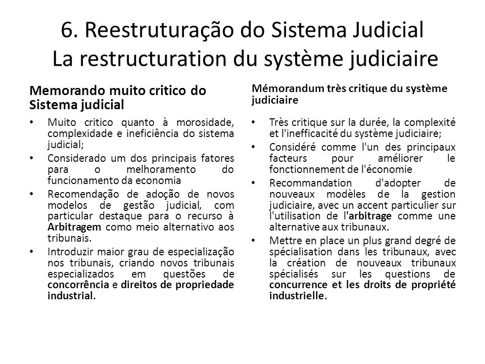6. Reestruturação do Sistema Judicial La restructuration du système judiciaire
