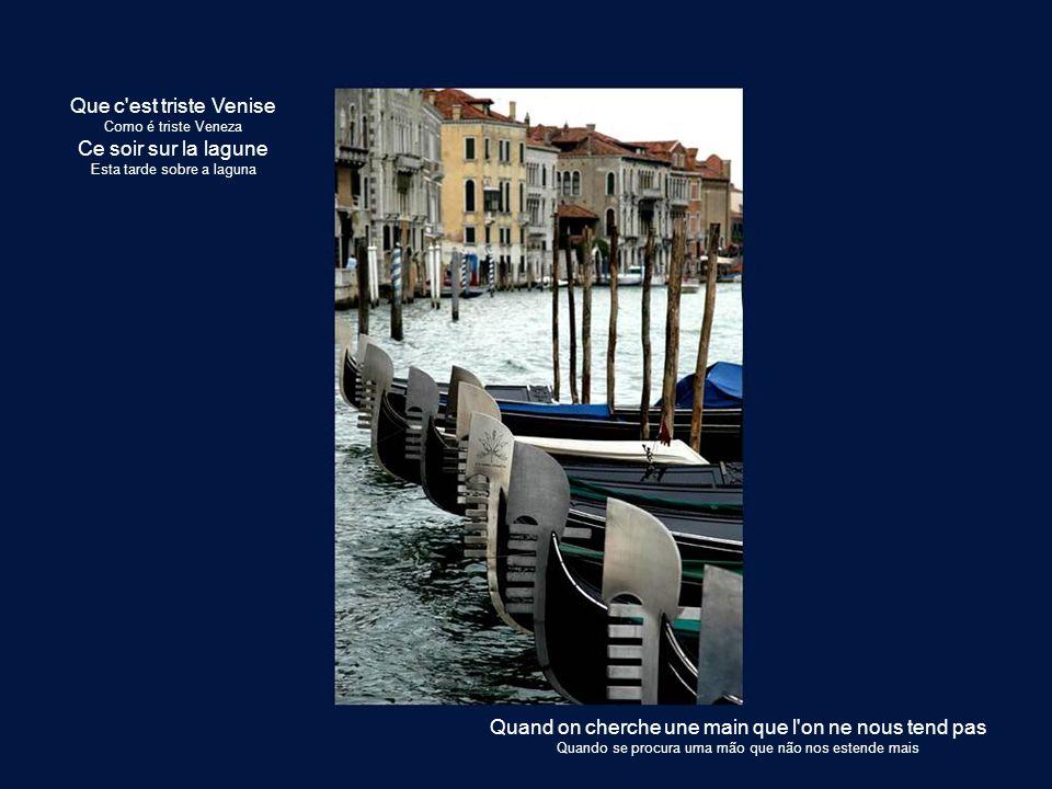 Que c est triste Venise Como é triste Veneza Ce soir sur la lagune