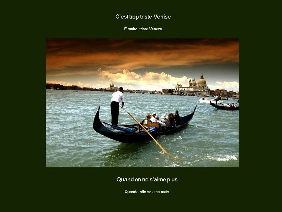 C est trop triste Venise